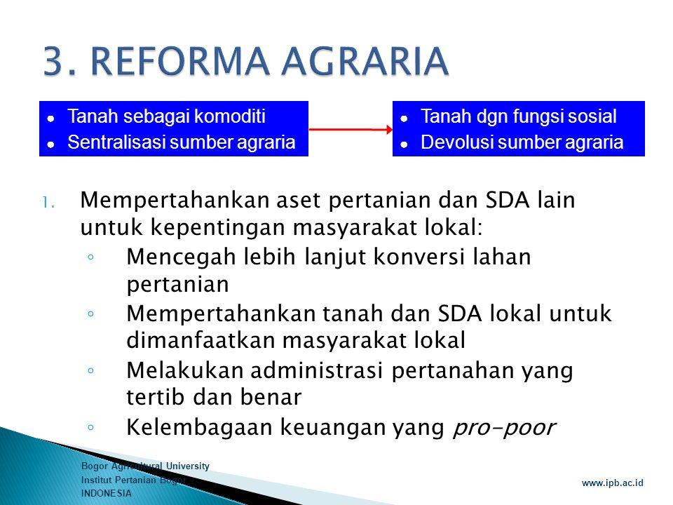Bogor Agricultural University Institut Pertanian Bogor INDONESIA www.ipb.ac.id ● Tanah sebagai komoditi ● Sentralisasi sumber agraria ● Tanah dgn fung