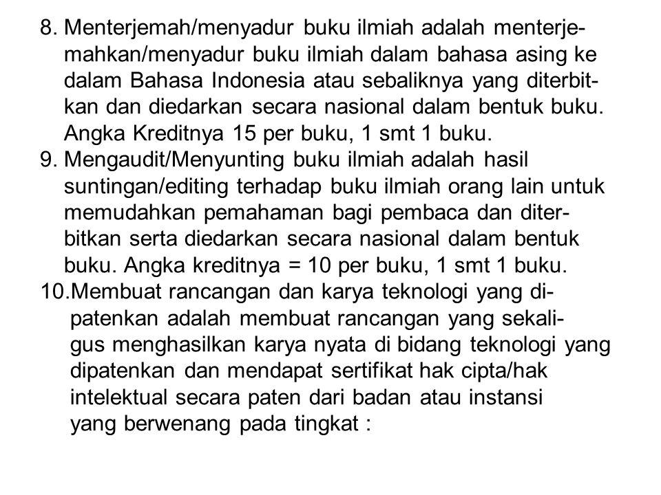 8. Menterjemah/menyadur buku ilmiah adalah menterje- mahkan/menyadur buku ilmiah dalam bahasa asing ke dalam Bahasa Indonesia atau sebaliknya yang dit