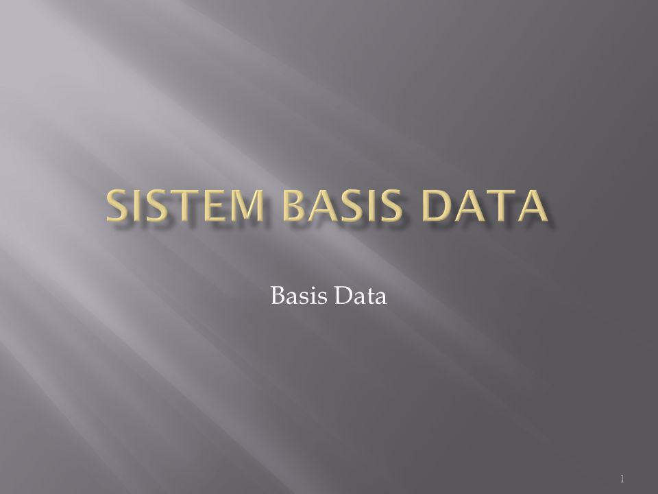  Memberikan penjelasan tentang pengertian dasar sistem basis data dan desain sistem basisdata 2 TIK •Motivasi kebutuhan basisdata, komponen sistem basisdata, DBMS, arsitektur basisdata.