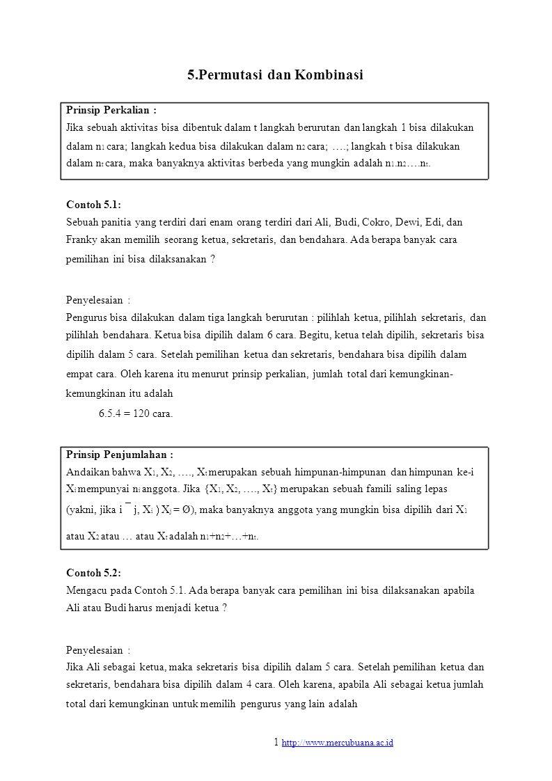5.Permutasi dan Kombinasi Prinsip Perkalian : Jika sebuah aktivitas bisa dibentuk dalam t langkah berurutan dan langkah 1 bisa dilakukan dalam n 1 car