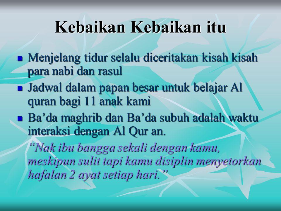 Kebaikan Kebaikan itu  Menjelang tidur selalu diceritakan kisah kisah para nabi dan rasul  Jadwal dalam papan besar untuk belajar Al quran bagi 11 a