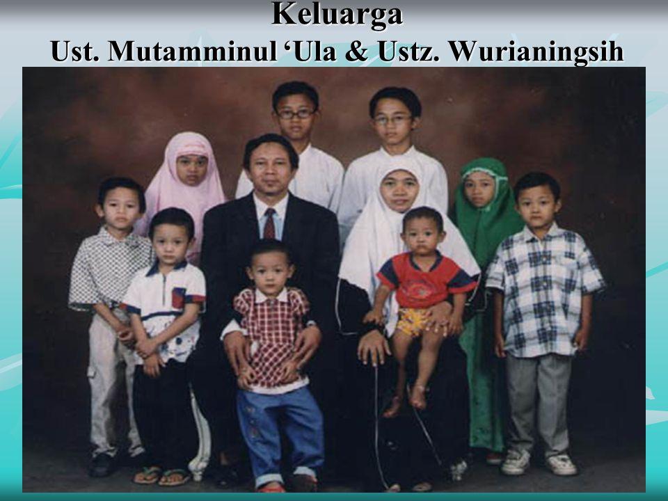 Keluarga Ust. Mutamminul 'Ula & Ustz. Wurianingsih