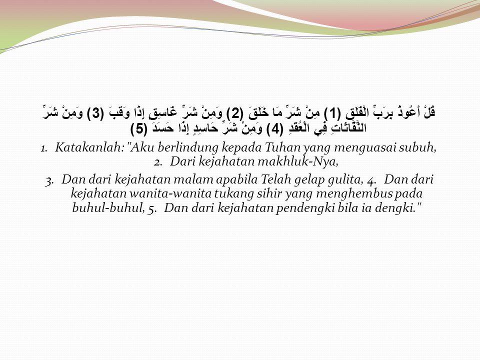 Pendahuluan suraAl-Falaq Surat ini termasuk golongan Makkiyah, ada yang mengatakan Madaniyyah, terdiri dari 5 ayat, dan salah satu dari dua ayat perlindungan.