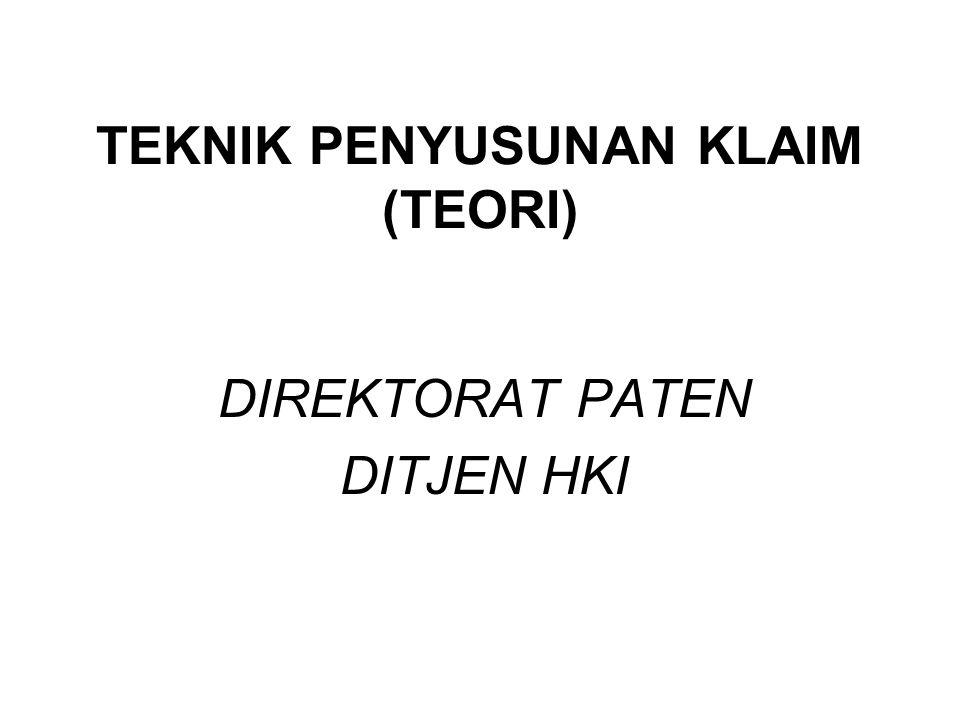 2 DEFENISI KLAIM Klaim adalah bagian dari Permohonan yang menggambarkan inti Invensi yang dimintakan perlindungan hukum, yang harus diuraikan secara jelas dan harus didukung oleh deskripsi.