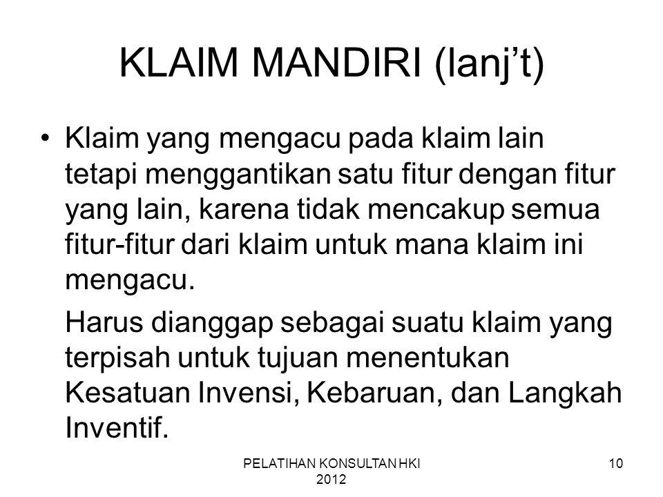 10 KLAIM MANDIRI (lanj't) •Klaim yang mengacu pada klaim lain tetapi menggantikan satu fitur dengan fitur yang lain, karena tidak mencakup semua fitur