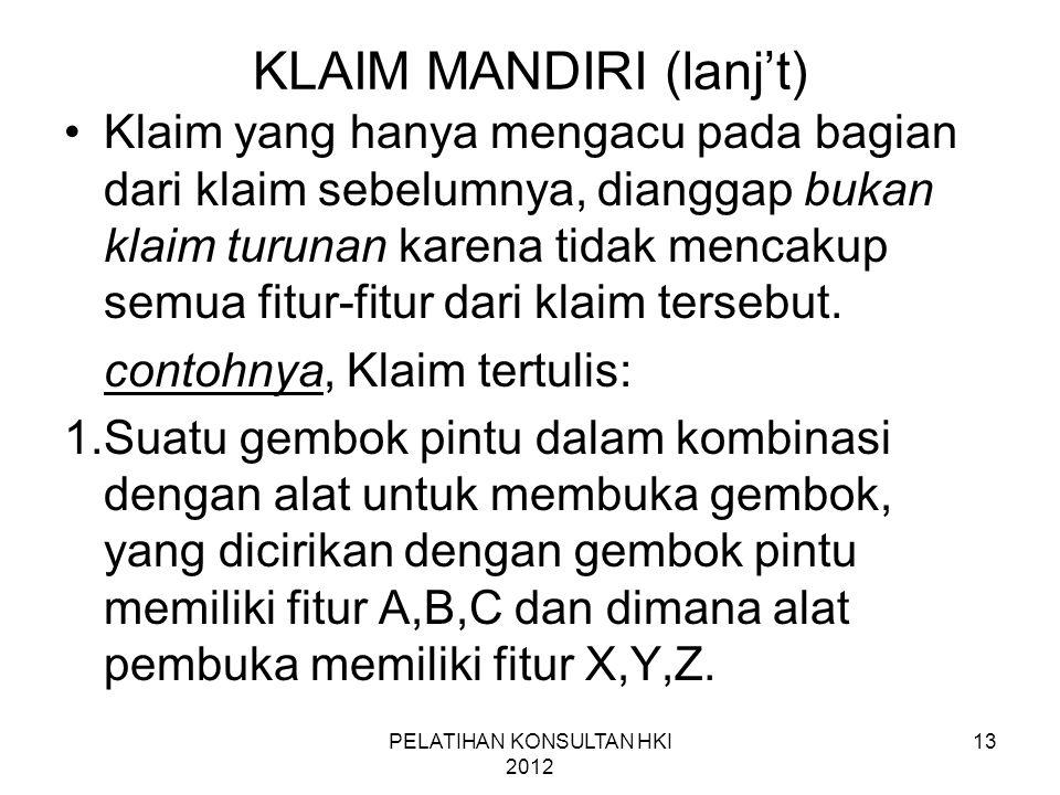 13 KLAIM MANDIRI (lanj't) •Klaim yang hanya mengacu pada bagian dari klaim sebelumnya, dianggap bukan klaim turunan karena tidak mencakup semua fitur-