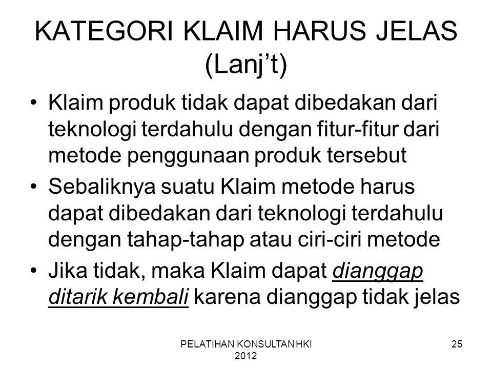 25 KATEGORI KLAIM HARUS JELAS (Lanj't) •Klaim produk tidak dapat dibedakan dari teknologi terdahulu dengan fitur-fitur dari metode penggunaan produk t