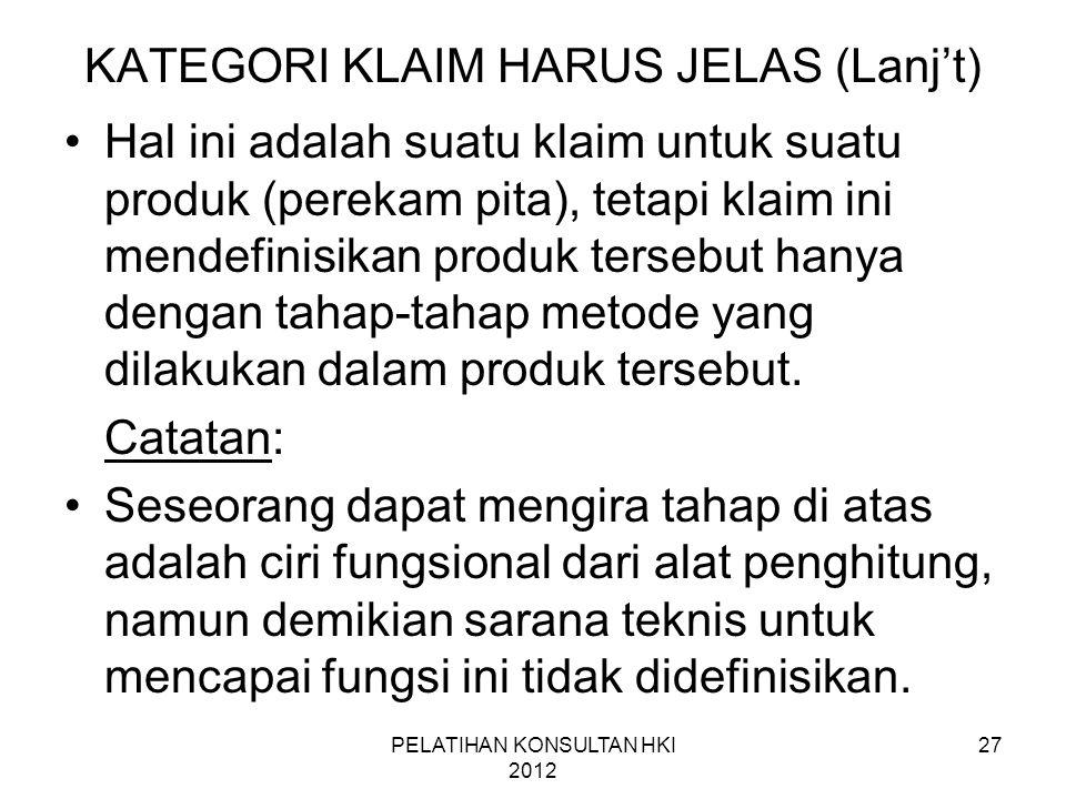 27 KATEGORI KLAIM HARUS JELAS (Lanj't) •Hal ini adalah suatu klaim untuk suatu produk (perekam pita), tetapi klaim ini mendefinisikan produk tersebut