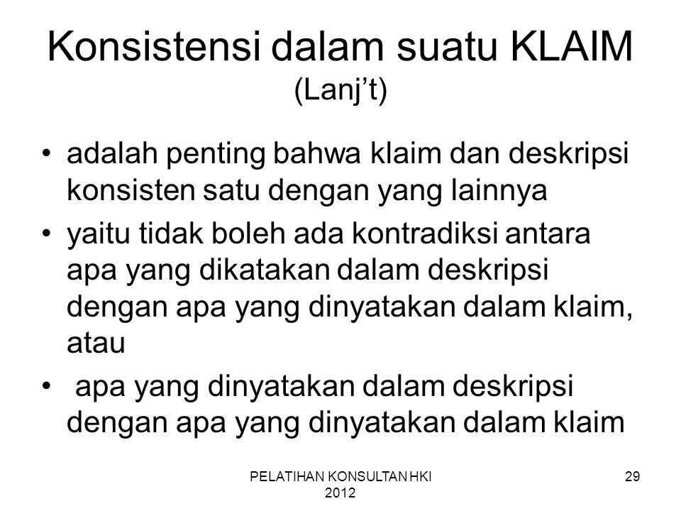 29 Konsistensi dalam suatu KLAIM (Lanj't) •adalah penting bahwa klaim dan deskripsi konsisten satu dengan yang lainnya •yaitu tidak boleh ada kontradi