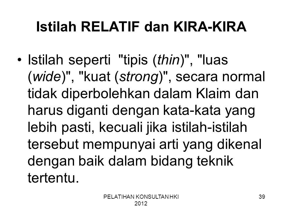 39 Istilah RELATIF dan KIRA-KIRA •Istilah seperti