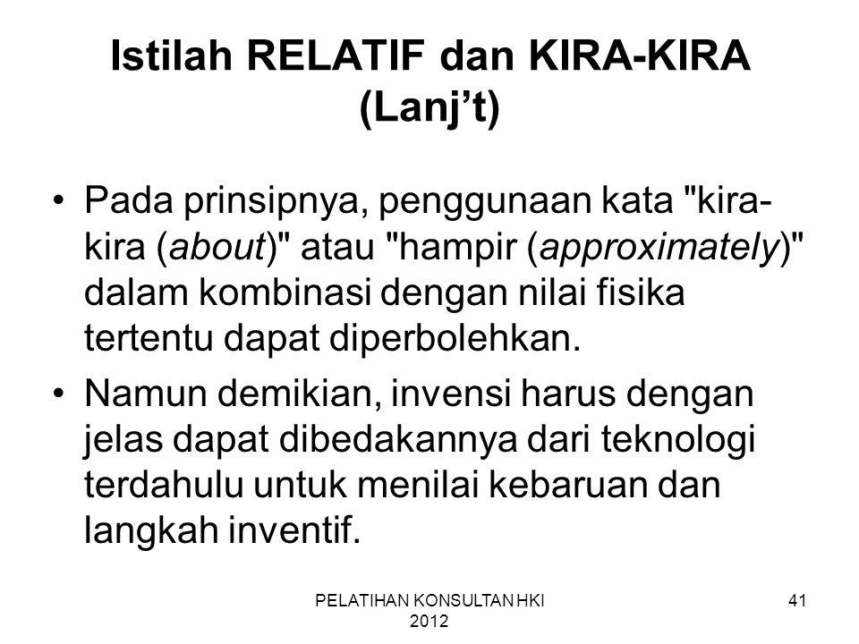 41 Istilah RELATIF dan KIRA-KIRA (Lanj't) •Pada prinsipnya, penggunaan kata