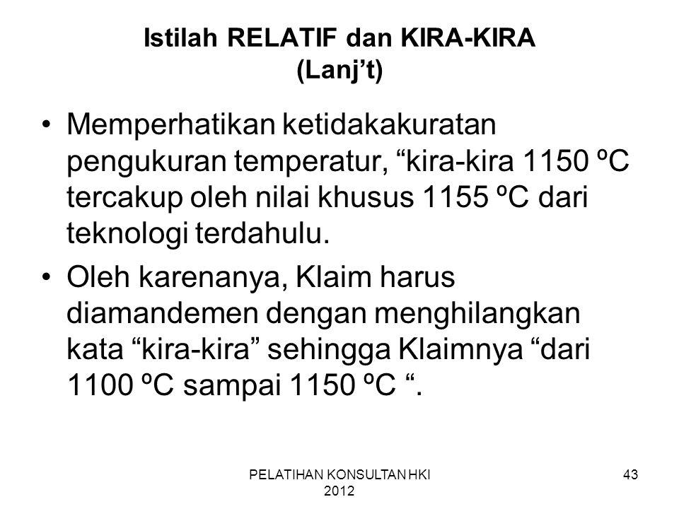"""43 Istilah RELATIF dan KIRA-KIRA (Lanj't) •Memperhatikan ketidakakuratan pengukuran temperatur, """"kira-kira 1150 ºC tercakup oleh nilai khusus 1155 ºC"""