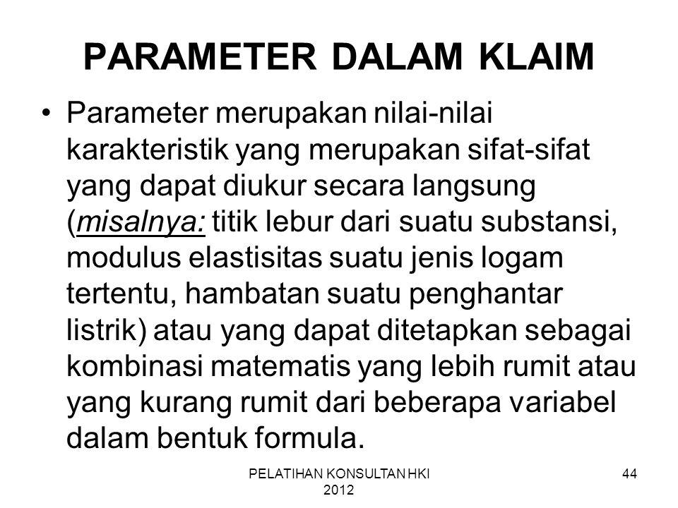 44 PARAMETER DALAM KLAIM •Parameter merupakan nilai-nilai karakteristik yang merupakan sifat-sifat yang dapat diukur secara langsung (misalnya: titik