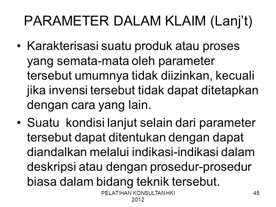45 PARAMETER DALAM KLAIM (Lanj't) •Karakterisasi suatu produk atau proses yang semata-mata oleh parameter tersebut umumnya tidak diizinkan, kecuali ji
