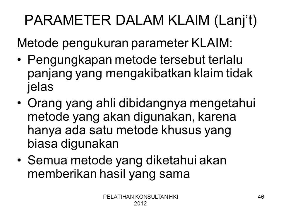 46 PARAMETER DALAM KLAIM (Lanj't) Metode pengukuran parameter KLAIM: •Pengungkapan metode tersebut terlalu panjang yang mengakibatkan klaim tidak jela