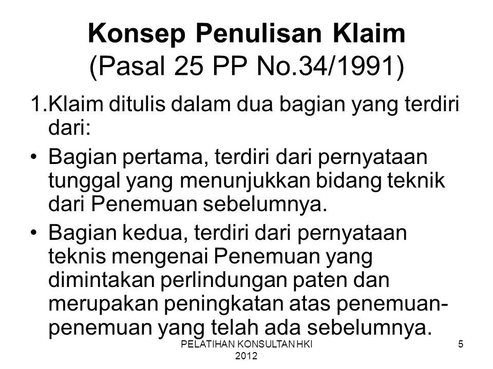 5 Konsep Penulisan Klaim (Pasal 25 PP No.34/1991) 1.Klaim ditulis dalam dua bagian yang terdiri dari: •Bagian pertama, terdiri dari pernyataan tunggal