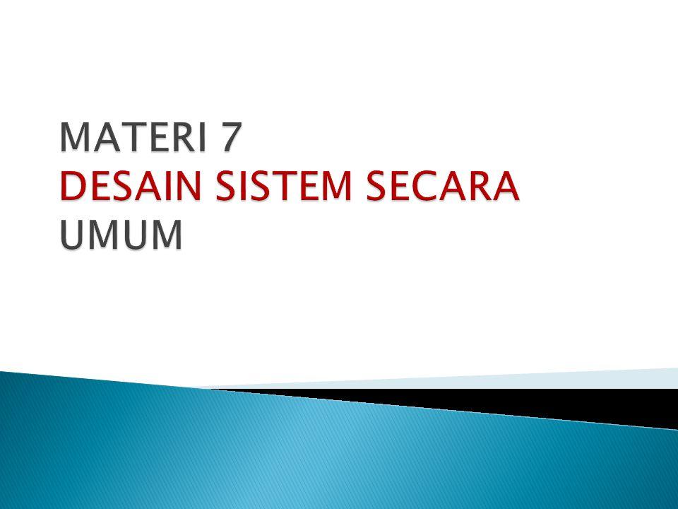 Desain sistem secara umum bertujuan untuk memberikan gambaran secara umum kepada user tentang sistem yang baru.