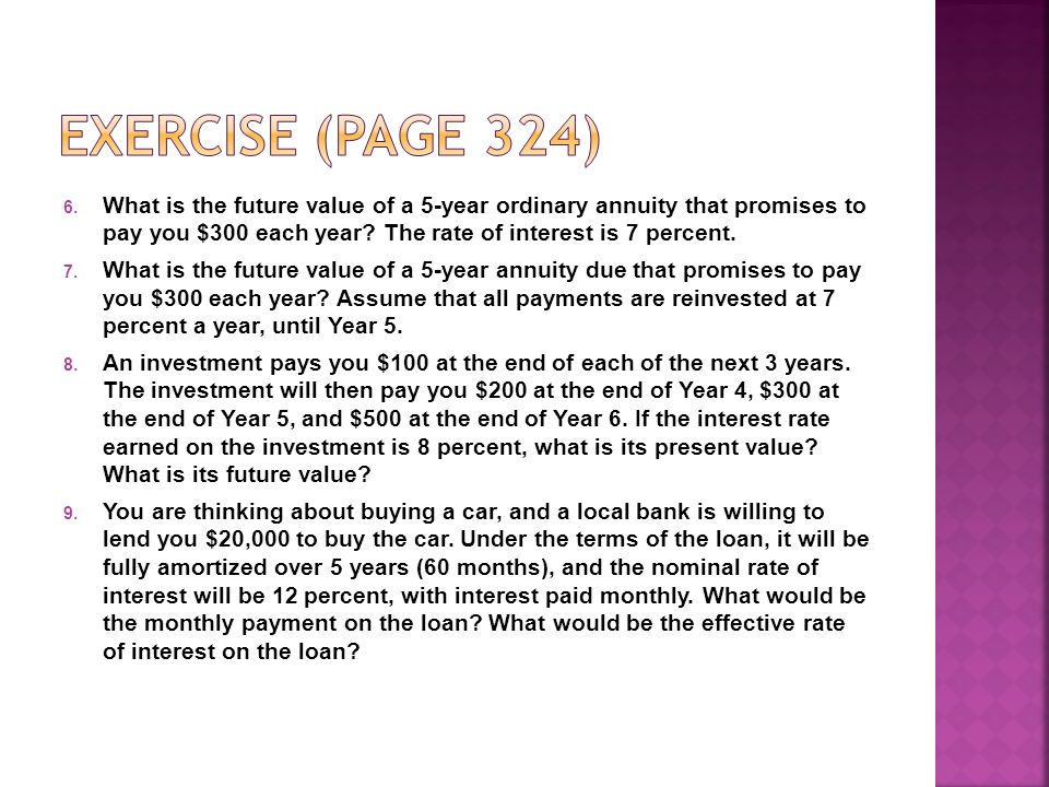 6. What is the future value of a 5-year ordinary annuity that promises to pay you $300 each year.