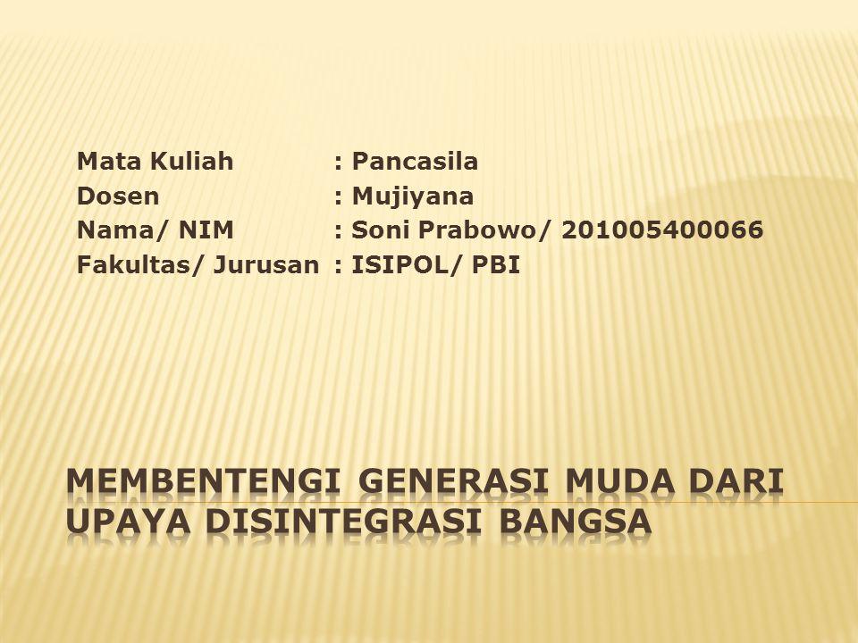 Mata Kuliah: Pancasila Dosen: Mujiyana Nama/ NIM: Soni Prabowo/ 201005400066 Fakultas/ Jurusan: ISIPOL/ PBI