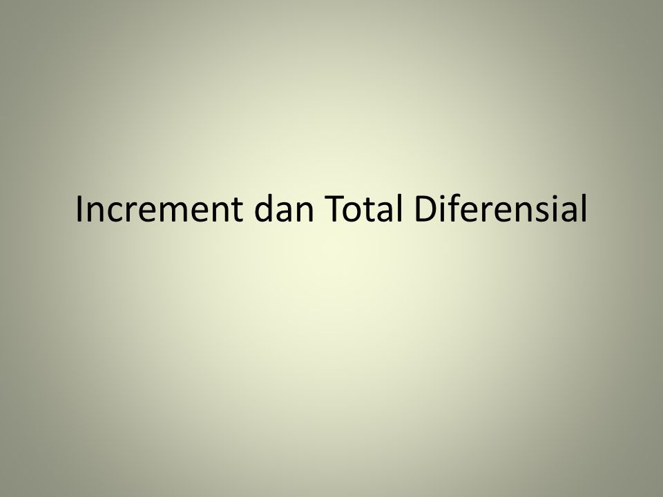 Increment dan Total Diferensial