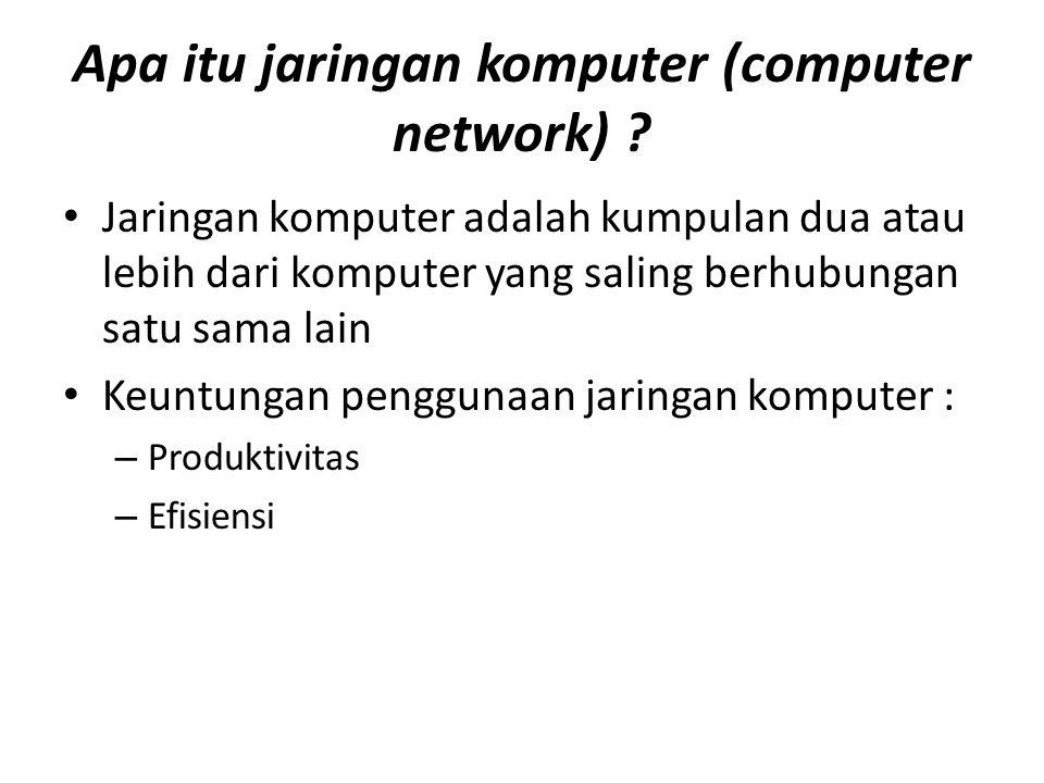 Apa itu jaringan komputer (computer network) .
