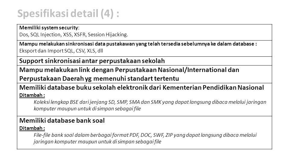 Spesifikasi detail (4) : Memiliki system security: Dos, SQL Injection, XSS, XSFR, Session Hijacking. Mampu melakukan sinkronisasi data pustakawan yang