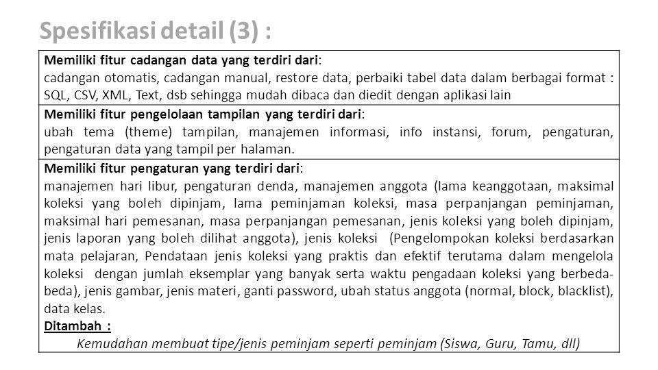 Spesifikasi detail (3) : Memiliki fitur cadangan data yang terdiri dari: cadangan otomatis, cadangan manual, restore data, perbaiki tabel data dalam b