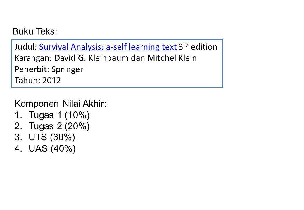 Buku Teks: Judul: Survival Analysis: a-self learning text 3 rd editionSurvival Analysis: a-self learning text Karangan: David G. Kleinbaum dan Mitchel