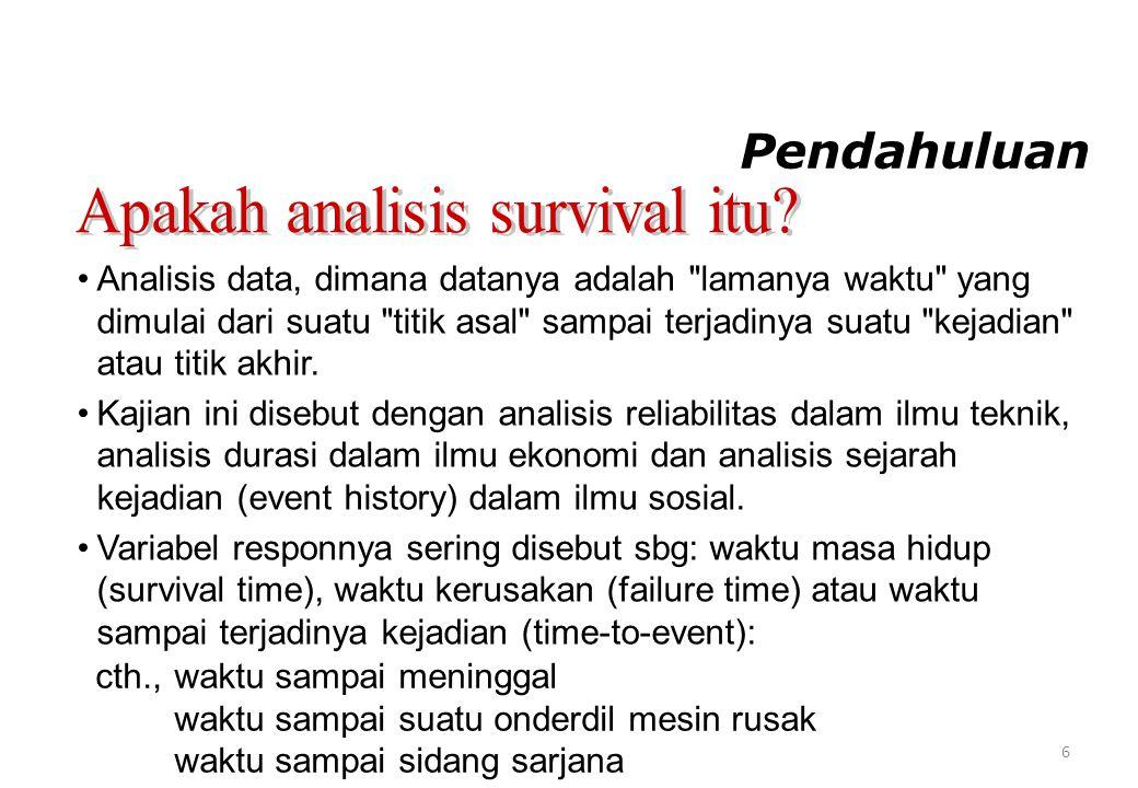 Pendahuluan •Analisis data, dimana datanya adalah