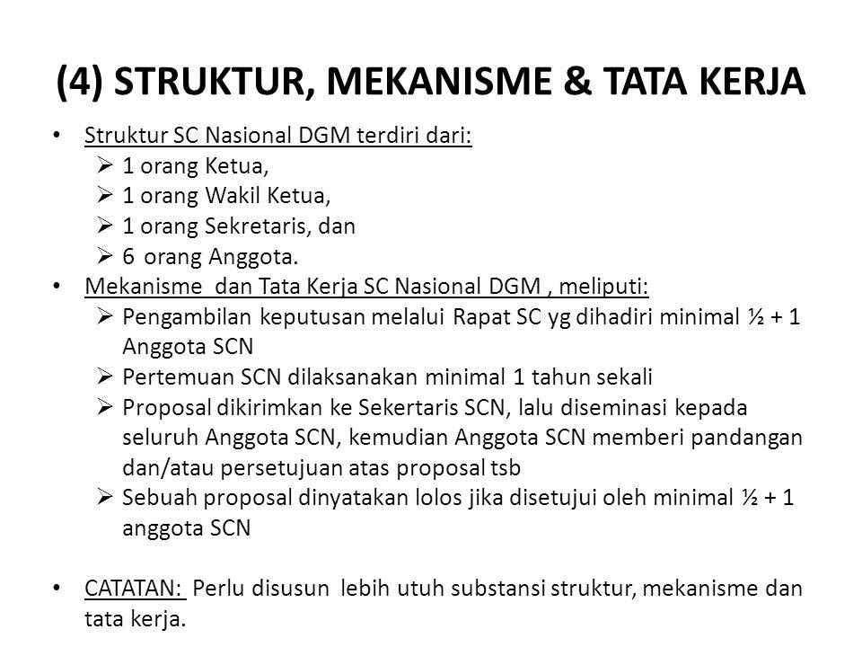 (5) MEKANISME PEMILIHAN • Jumlah SCN DGM adalah 9 orang, komposisi: Masyarakat adat 4 orang; Komunitas lokal 3 orang; Perempuan 2 orang (afirmatif) • Peninjau Aktif (3 orang): 1 Pemerintah, 1 MDBs, 1 NGO/LSM • Mekanisme Pemilihan SCN DGM adalah:  Anggota SC dari masyarakat dipilih oleh masyarakat  Anggota SC dari pemerintah (ditunjuk, sudah ada)  Anggota SC dari MDBs (ditunjuk oleh MDBs) • CATATAN: – Keanggotaan SCN mempertimbangkan region dan gender – Pemilihan Anggota SCN dilakukan melalui Musyawarah Regional – Perlu disusun kriteria calon anggota SC Nasional DGM