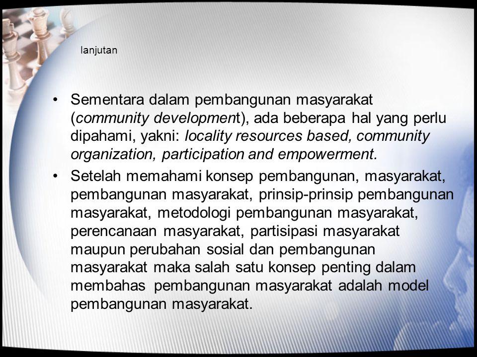 PENGERTIAN MODEL DAN PEMBANGUNAN MASYARAKAT •Menurut Todaro P.M.