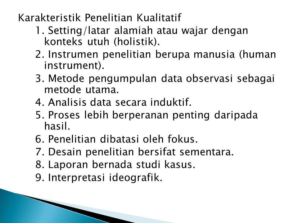 Karakteristik Penelitian Kualitatif 1.