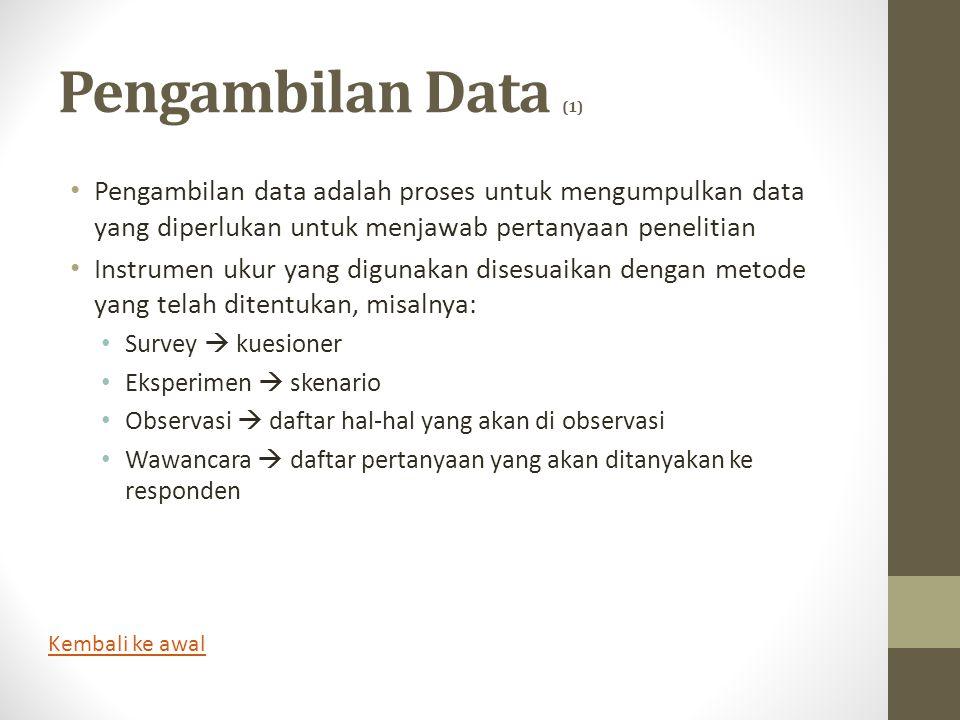 Pengambilan Data (1) • Pengambilan data adalah proses untuk mengumpulkan data yang diperlukan untuk menjawab pertanyaan penelitian • Instrumen ukur ya