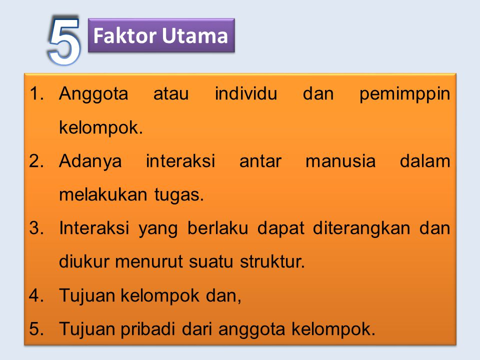 Faktor Utama 1.Anggota atau individu dan pemimppin kelompok.
