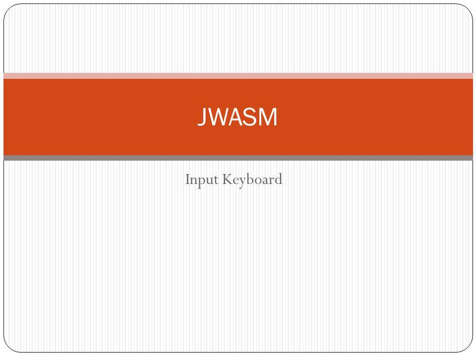 Input Keyboard JWASM