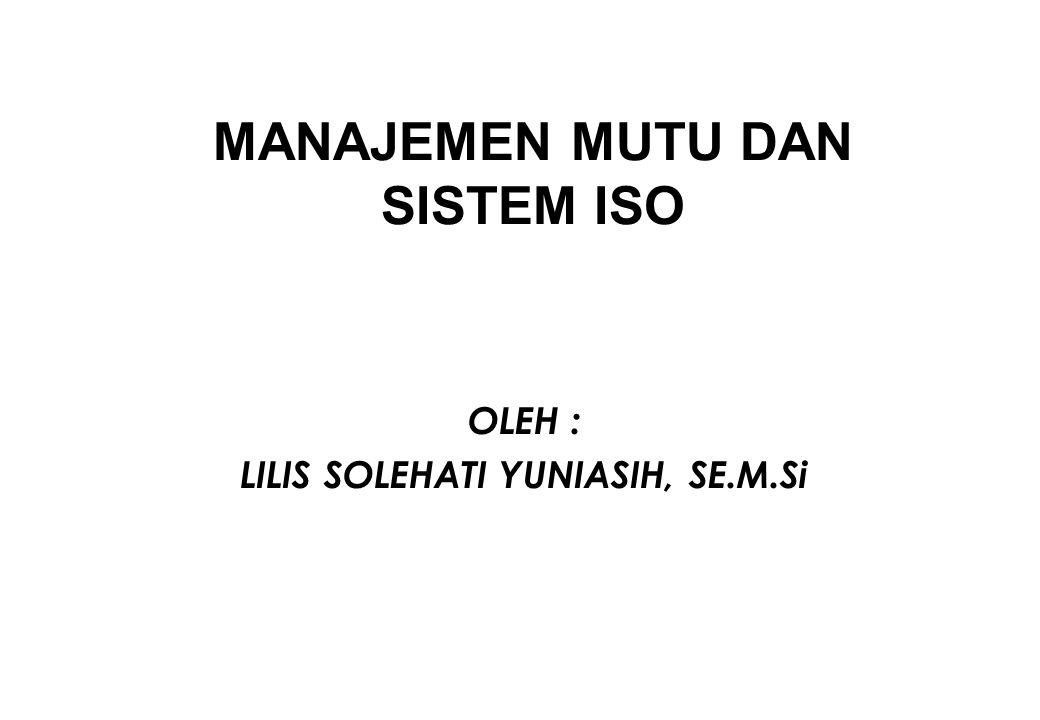 THE SPIRAL OF PROGRESS IN QUALITY (JOSEPH JURAN) 1.RISET PASAR 2.PENGEMBANGAN PRODUK 3.DESAIN DAN SPESIFIKASI PRODUK 4.PEMBELIAN DAN PEMASOK 5.PERENCANAAN MANUFAKTURING 6.PRODUKSI DAN PENGENDALIAN PROSES 7.INSPEKSI DAN PENGUJIAN 8.PEMASARAN 9.PELAYANAN PELANGGAN