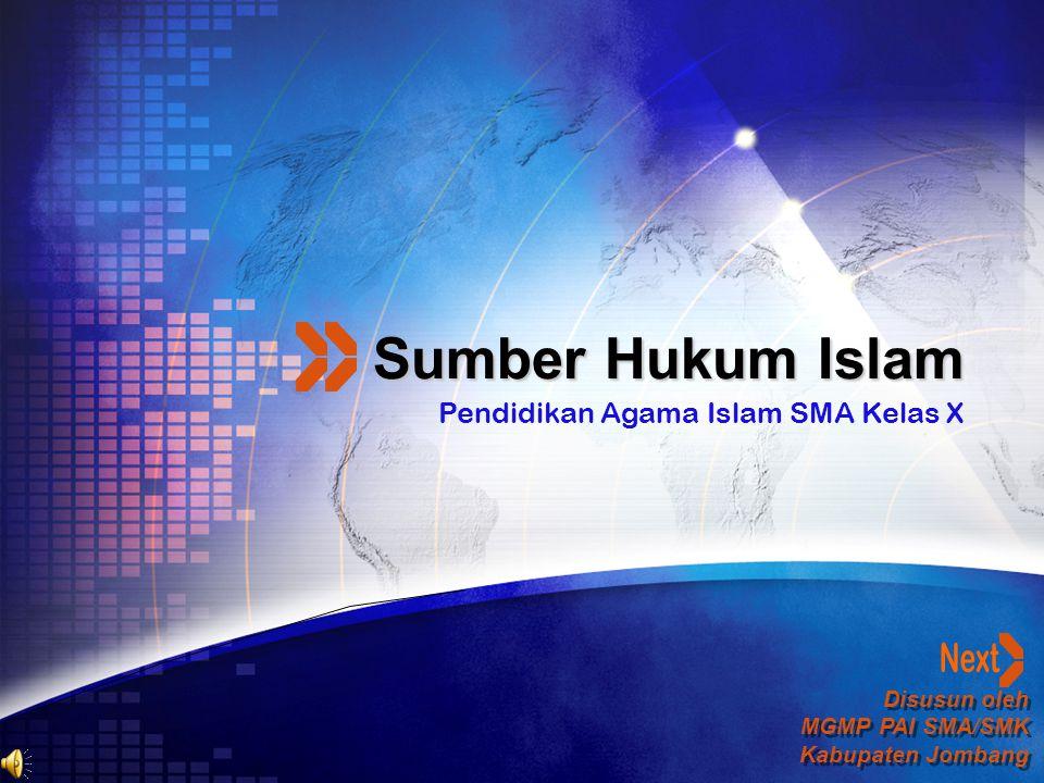 Disusun oleh MGMP PAI SMA/SMK Kabupaten Jombang Disusun oleh MGMP PAI SMA/SMK Kabupaten Jombang Sumber Hukum Islam Pendidikan Agama Islam SMA Kelas X