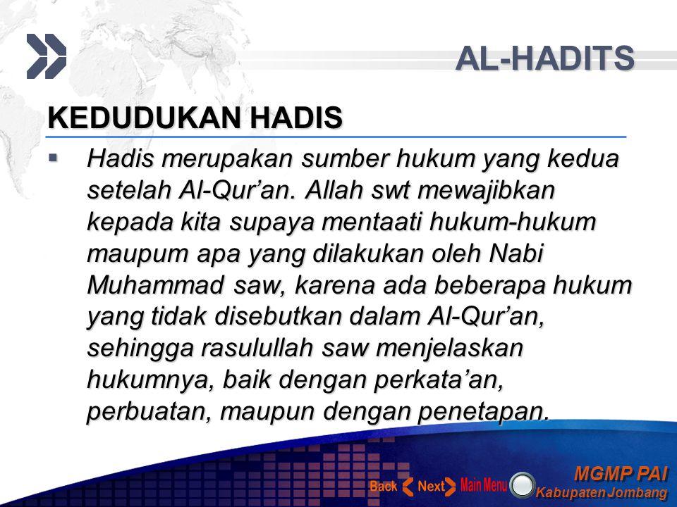 MGMP PAI Kabupaten Jombang MGMP PAI Kabupaten Jombang Your Text AL-HADITS HADIS DIBEDAKAN MENJADI TIGA, YAITU  Hadis Qouliyah, yaitu hadis yang didasarkan pada segenap perkataan (ucapan) Nabi Muhammad saw  Hadis Fi'liyah, yaitu hadis yang didasarkan pada segenap prilaku (perbuatan) yang dilakukan Nabi Muhammad Saw  Hadis Taqririyah, yaitu hadis yang didasarkan pada persetujuan (ketetapan) Nabi Muhammad saw terhadap apa yang dilakukan sahabatnya.