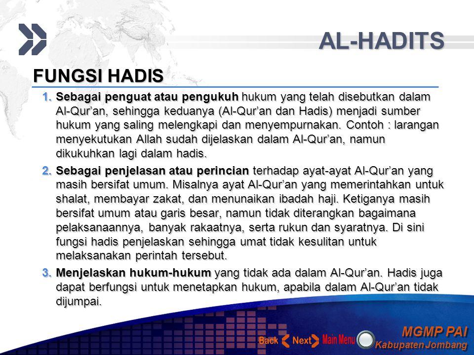 MGMP PAI Kabupaten Jombang MGMP PAI Kabupaten Jombang Your Text AL-HADITS KEDUDUKAN HADIS  Hadis merupakan sumber hukum yang kedua setelah Al-Qur'an.