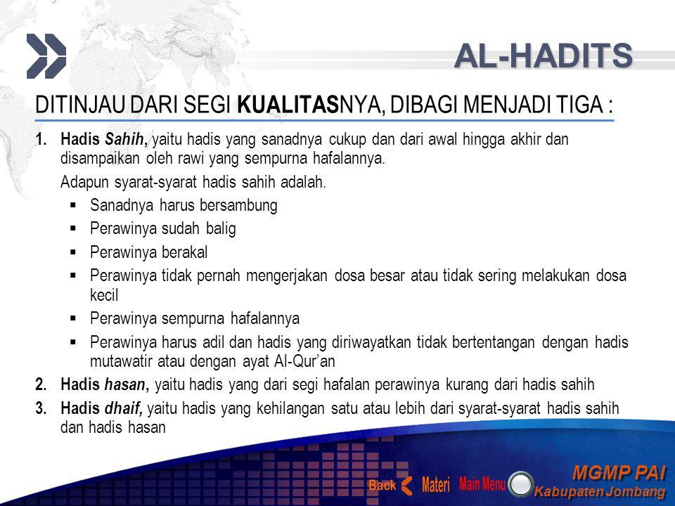 MGMP PAI Kabupaten Jombang MGMP PAI Kabupaten Jombang Your Text AL-HADITS 2.Hadis Ahad Hadis yang tidak mencapai derajat mutawatir, dapat dibagi menja