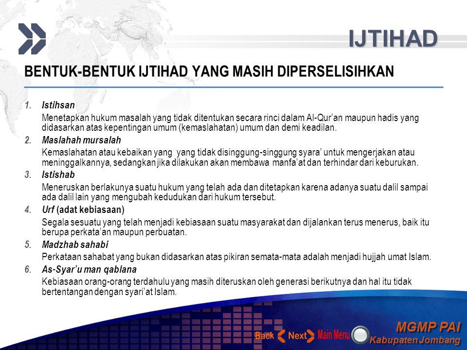 MGMP PAI Kabupaten Jombang MGMP PAI Kabupaten Jombang Your Text IJTIHAD BENTUK IJTIHAD YANG DIKENAL DALAM SYARI'AT ISLAM : 1. Ijma' Kesepakatan para u