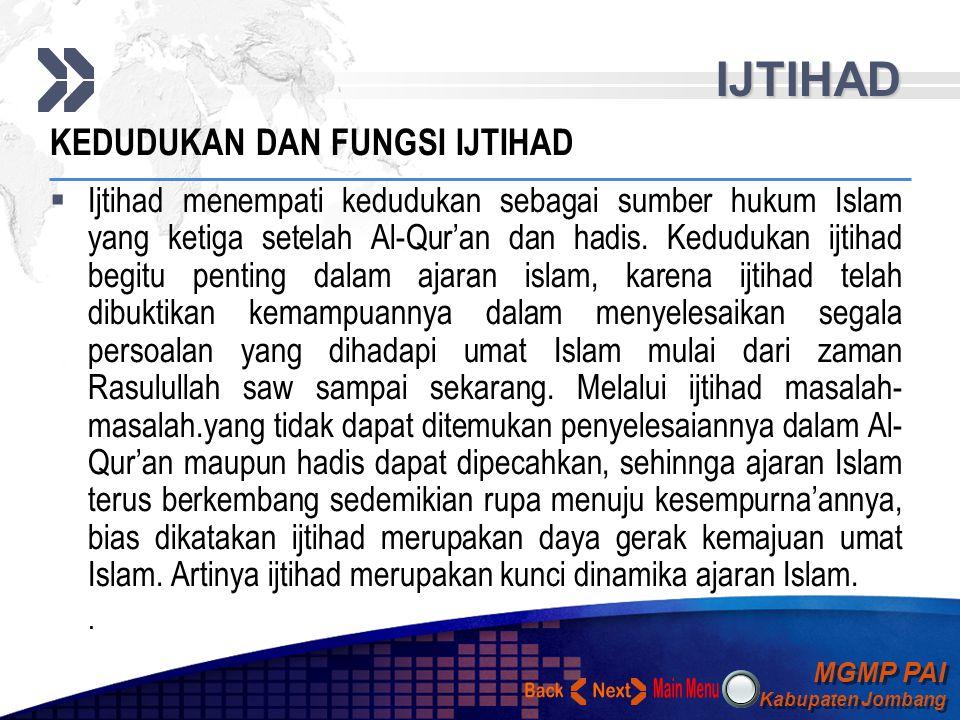 MGMP PAI Kabupaten Jombang MGMP PAI Kabupaten Jombang Your Text IJTIHAD BENTUK-BENTUK IJTIHAD YANG MASIH DIPERSELISIHKAN 1. Istihsan Menetapkan hukum