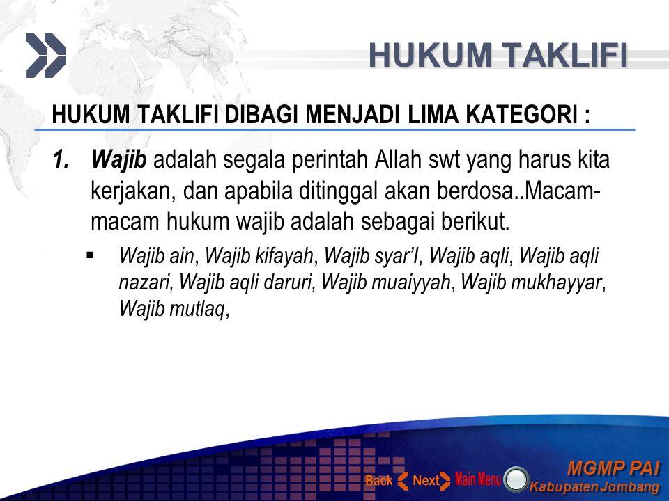 MGMP PAI Kabupaten Jombang MGMP PAI Kabupaten Jombang Your Text HUKUM TAKLIFI  Menurut bahasa adalah hukum pemberian beban sedangkan menurut istilah
