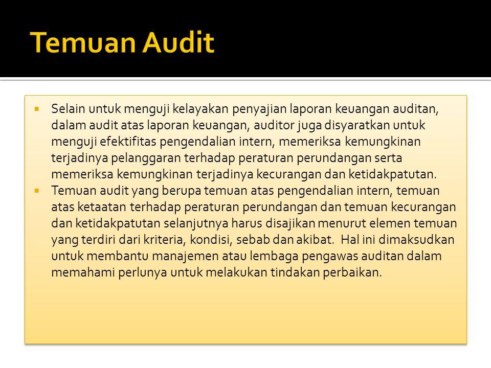  Selain untuk menguji kelayakan penyajian laporan keuangan auditan, dalam audit atas laporan keuangan, auditor juga disyaratkan untuk menguji efektif