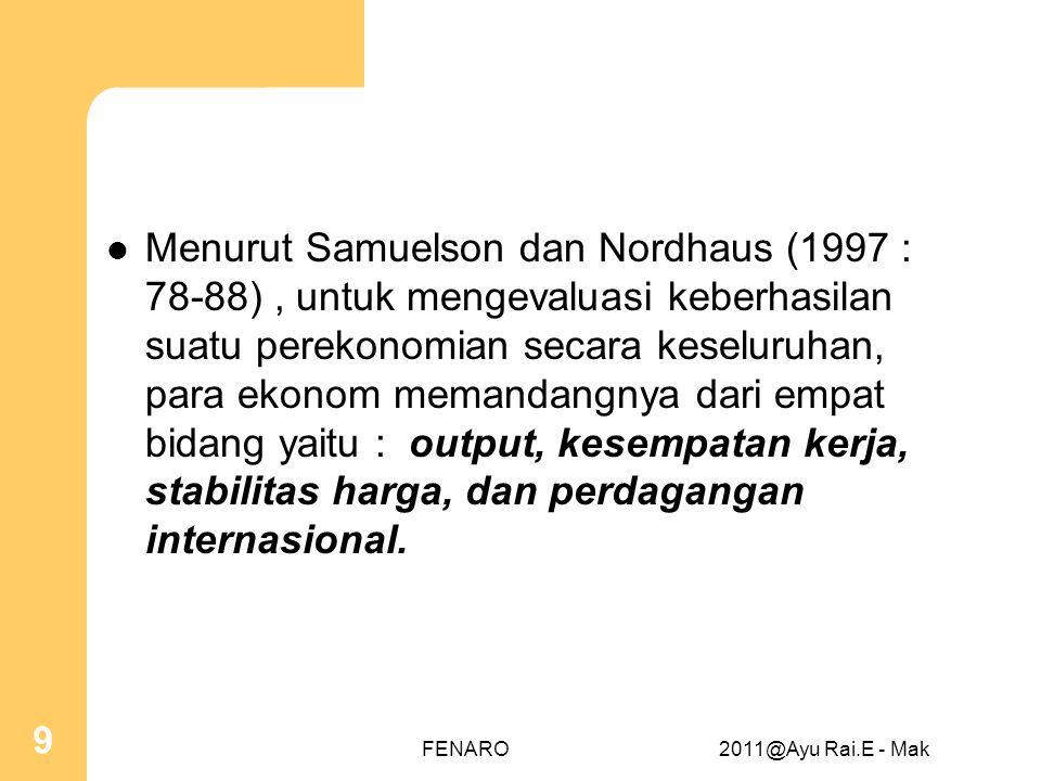  Menurut Samuelson dan Nordhaus (1997 : 78-88), untuk mengevaluasi keberhasilan suatu perekonomian secara keseluruhan, para ekonom memandangnya dari