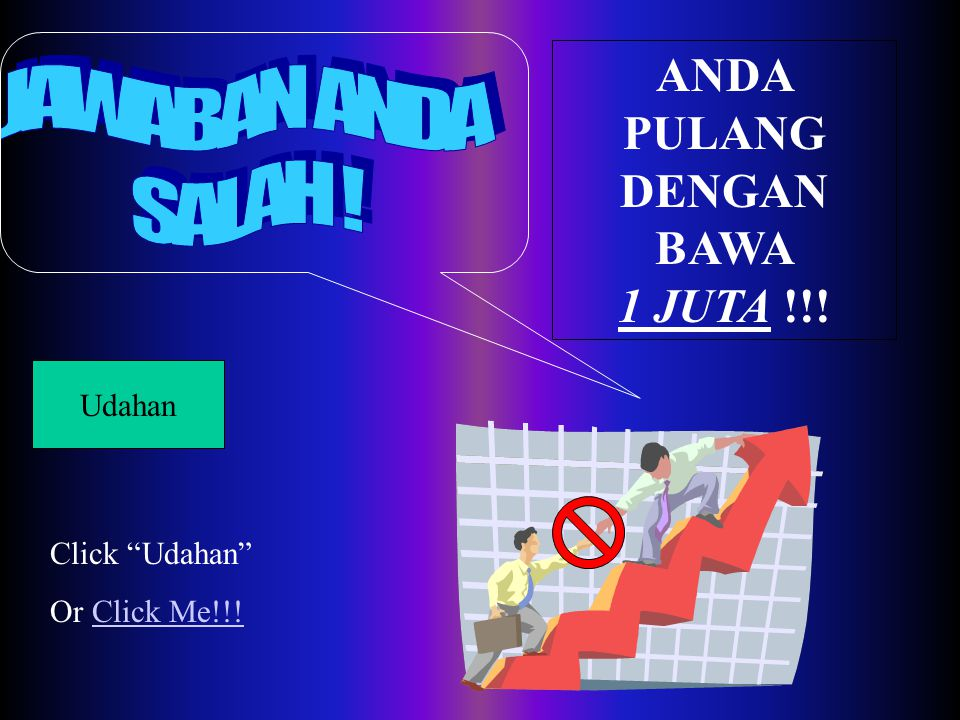 "Udahan Click ""Udahan"" Or Click Me!!!Click Me!!! ANDA PULANG DENGAN BAWA 32 JUTA !!!!!!"