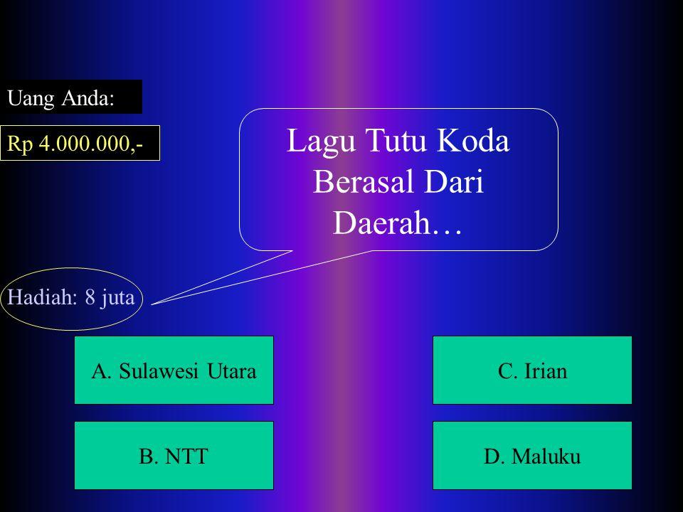 A.Sulawesi UtaraC. Irian B. NTTD.