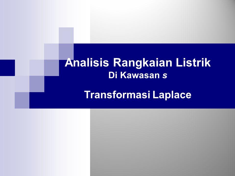 Analisis Rangkaian Listrik Di Kawasan s Transformasi Laplace