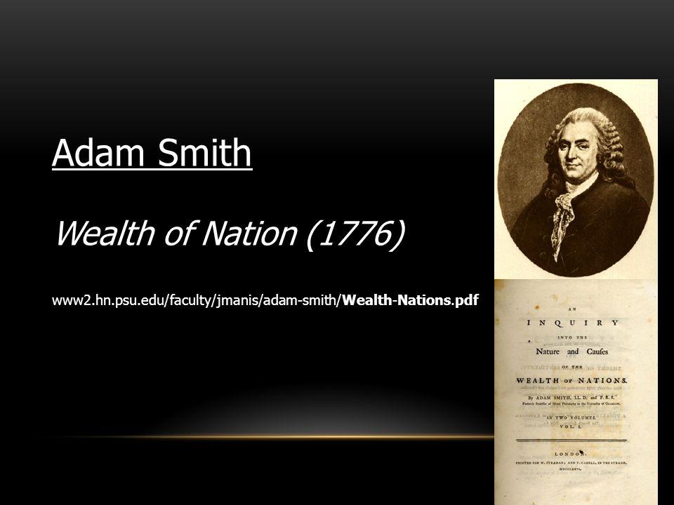 10 Adam Smith Wealth of Nation (1776) www2.hn.psu.edu/faculty/jmanis/adam-smith/Wealth-Nations.pdf
