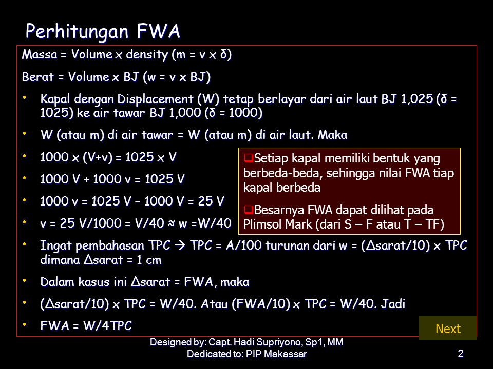 Designed by: Capt. Hadi Supriyono, Sp1, MM Dedicated to: PIP Makassar2 Perhitungan FWA Massa = Volume x density (m = v x δ) Berat = Volume x BJ (w = v